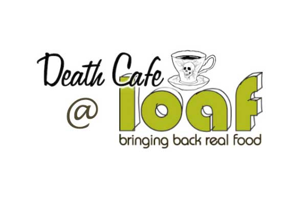 Death Cafe at Loaf in Stirchley